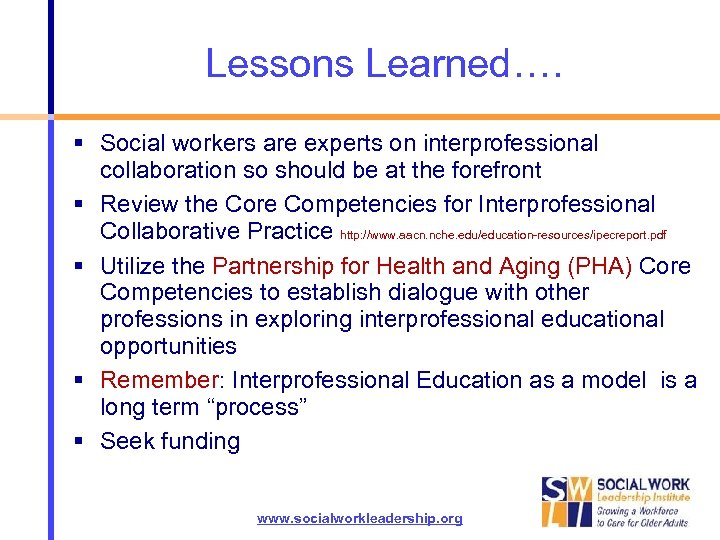 Lessons Learned…. Social workers are experts on interprofessional collaboration so should be at the