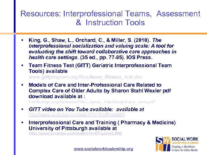 Resources: Interprofessional Teams, Assessment & Instruction Tools King, G. , Shaw, L. , Orchard,