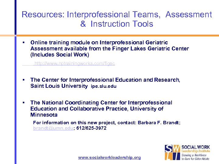 Resources: Interprofessional Teams, Assessment & Instruction Tools Online training module on Interprofessional Geriatric Assessment
