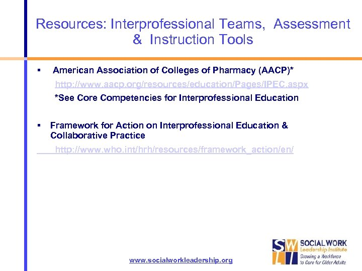 Resources: Interprofessional Teams, Assessment & Instruction Tools American Association of Colleges of Pharmacy (AACP)*