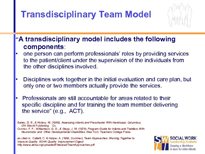 """Transdisciplinary Team Model """"A transdisciplinary model includes the following components: • one person can"""