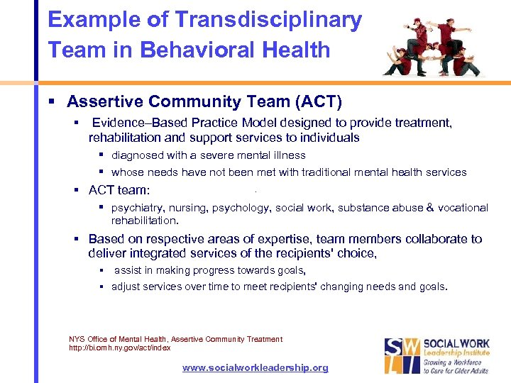 Example of Transdisciplinary Team in Behavioral Health Assertive Community Team (ACT) Evidence–Based Practice Model