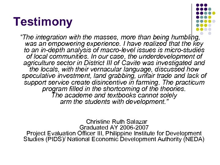 """Testimony """"The integration with the masses, more than being humbling, was an empowering experience."""