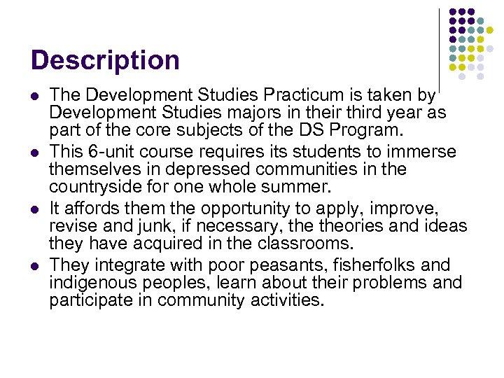 Description l l The Development Studies Practicum is taken by Development Studies majors in