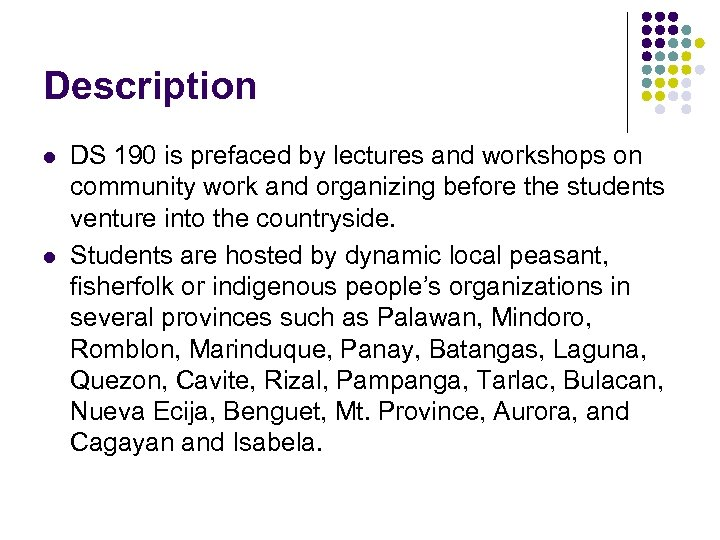 Description l l DS 190 is prefaced by lectures and workshops on community work