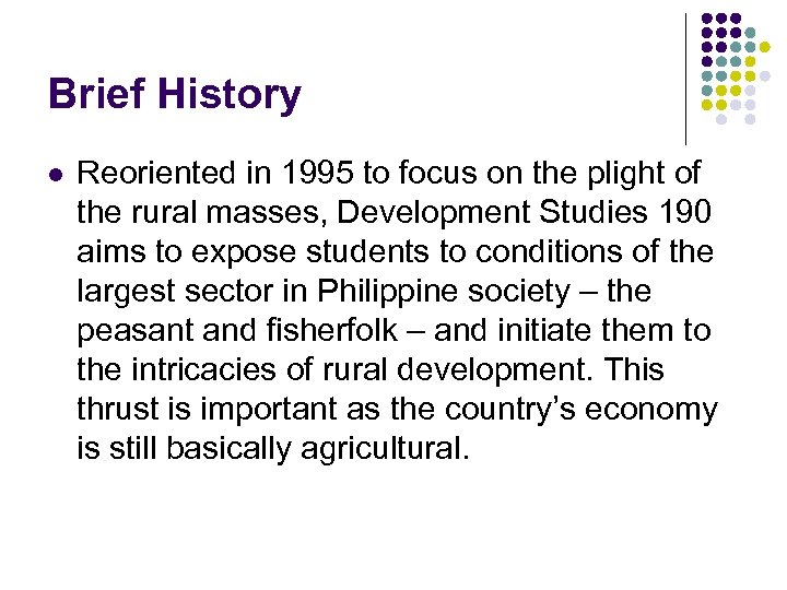 Brief History l Reoriented in 1995 to focus on the plight of the rural