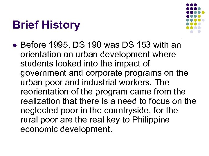 Brief History l Before 1995, DS 190 was DS 153 with an orientation on