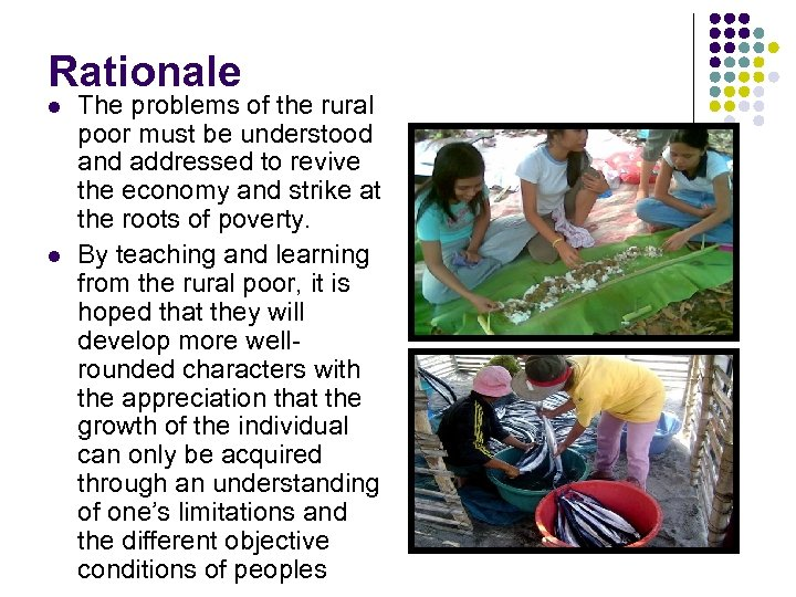 Rationale l l The problems of the rural poor must be understood and addressed