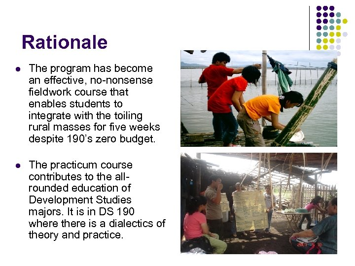 Rationale l The program has become an effective, no-nonsense fieldwork course that enables students