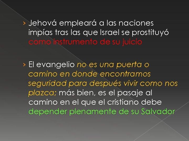 › Jehová empleará a las naciones impías tras las que Israel se prostituyó como