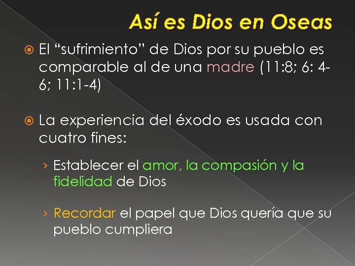 """Así es Dios en Oseas El """"sufrimiento"""" de Dios por su pueblo es comparable"""