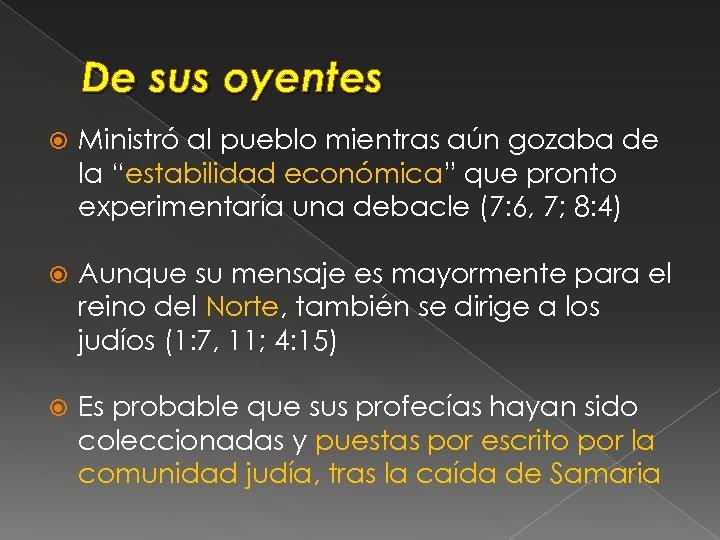 """De sus oyentes Ministró al pueblo mientras aún gozaba de la """"estabilidad económica"""" que"""