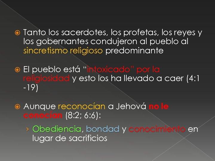 Tanto los sacerdotes, los profetas, los reyes y los gobernantes condujeron al pueblo