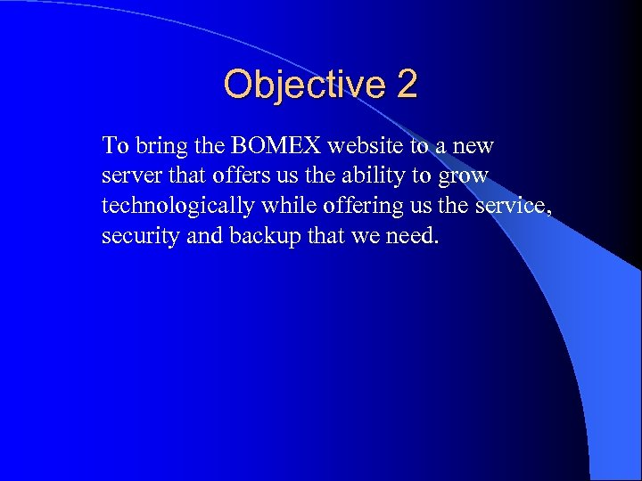 Objective 2 To bring the BOMEX website to a new server that offers us