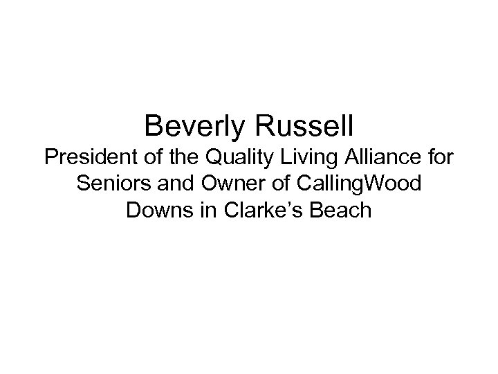 Beverly Russell President of the Quality Living Alliance for Seniors and Owner of Calling.