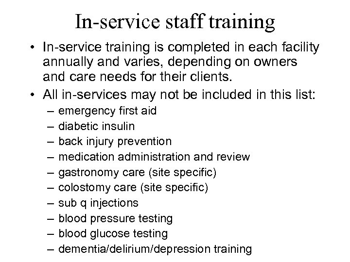 In-service staff training • In-service training is completed in each facility annually and varies,