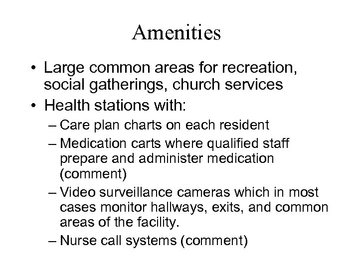 Amenities • Large common areas for recreation, social gatherings, church services • Health stations