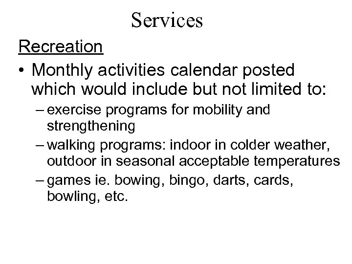 Services Recreation • Monthly activities calendar posted which would include but not limited to: