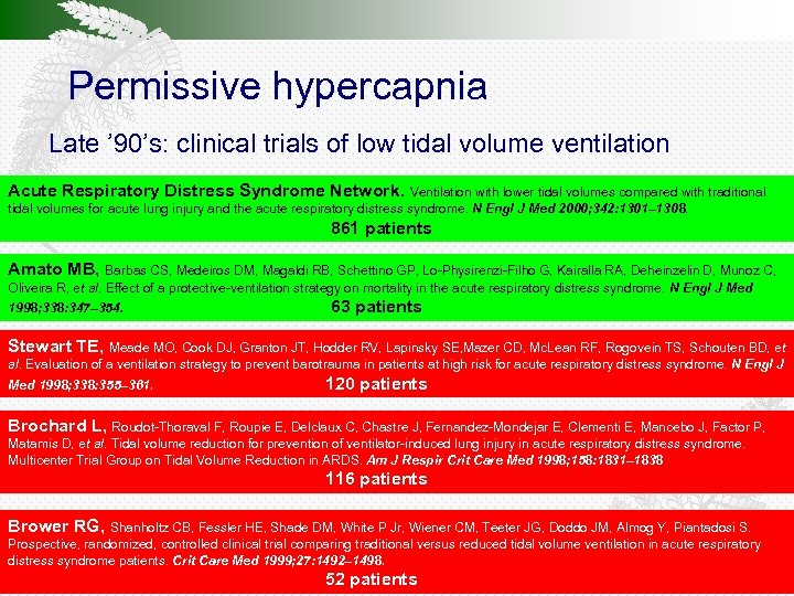 Permissive hypercapnia Late ' 90's: clinical trials of low tidal volume ventilation Acute Respiratory