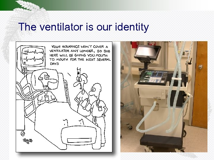 The ventilator is our identity