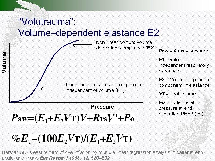 """Volutrauma"": Volume–dependent elastance E 2 Volume Non-linear portion; volume dependent compliance (E 2) Paw"