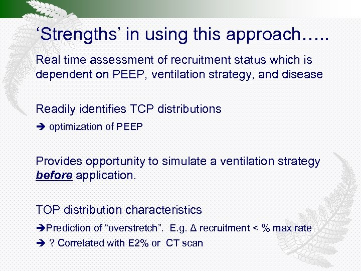'Strengths' in using this approach…. . Real time assessment of recruitment status which is