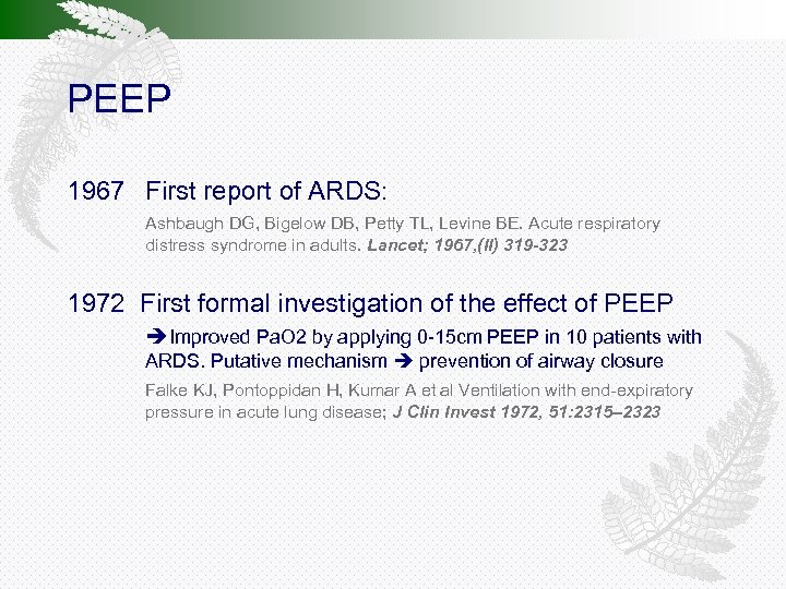 PEEP 1967 First report of ARDS: Ashbaugh DG, Bigelow DB, Petty TL, Levine BE.