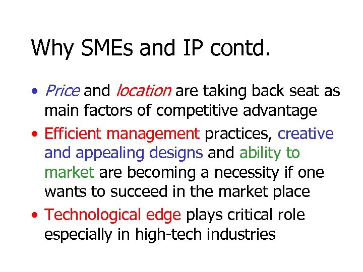 Why SMEs and IP contd. • Price and location are taking back seat as