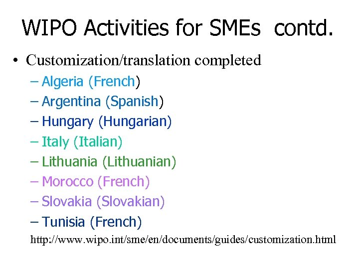 WIPO Activities for SMEs contd. • Customization/translation completed – Algeria (French) – Argentina (Spanish)