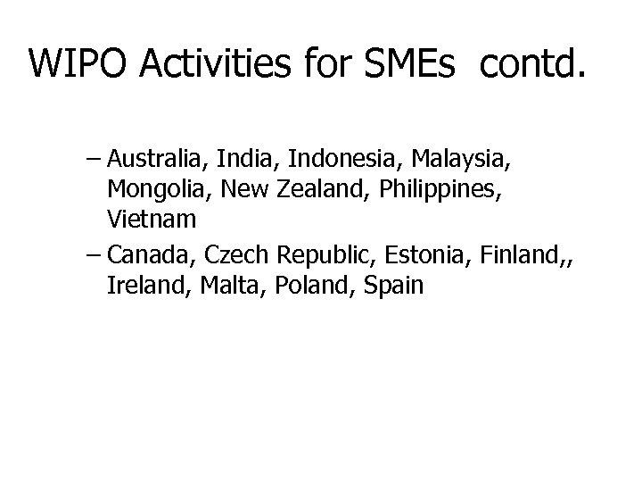 WIPO Activities for SMEs contd. – Australia, Indonesia, Malaysia, Mongolia, New Zealand, Philippines, Vietnam