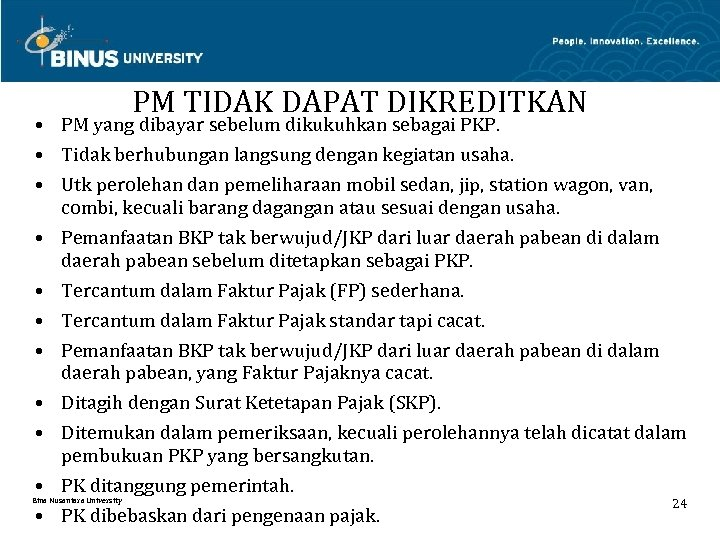 PM TIDAK DAPAT DIKREDITKAN • PM yang dibayar sebelum dikukuhkan sebagai PKP. • Tidak