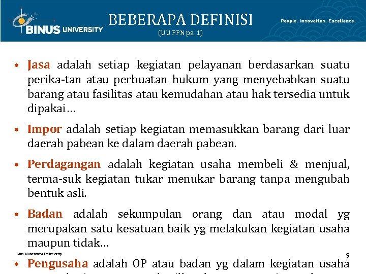 BEBERAPA DEFINISI (UU PPN ps. 1) • Jasa adalah setiap kegiatan pelayanan berdasarkan suatu