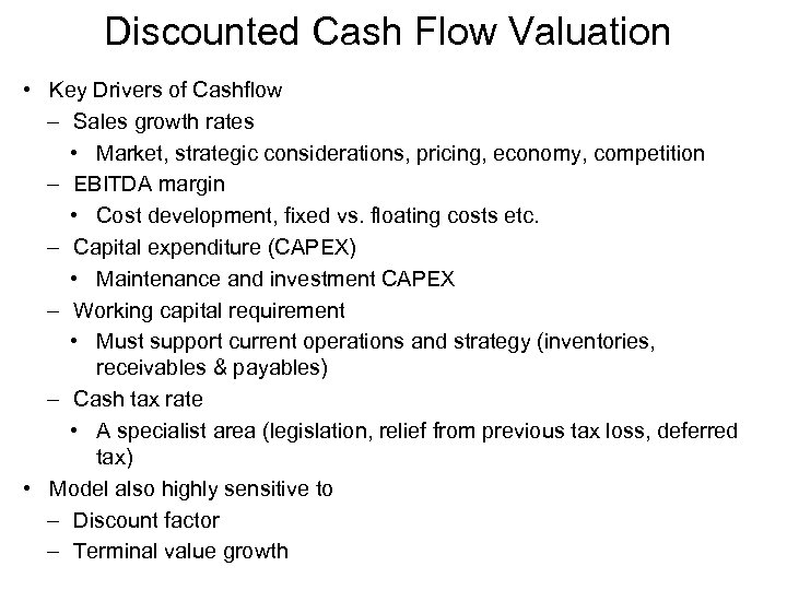 Discounted Cash Flow Valuation • Key Drivers of Cashflow – Sales growth rates •