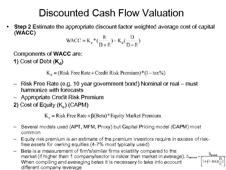 Discounted Cash Flow Valuation • Step 2 Estimate the appropriate discount factor weighted average