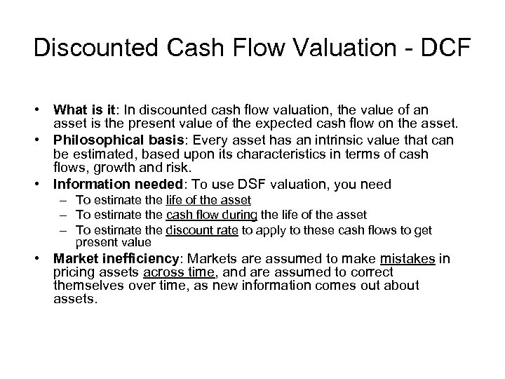 Discounted Cash Flow Valuation - DCF • What is it: In discounted cash flow