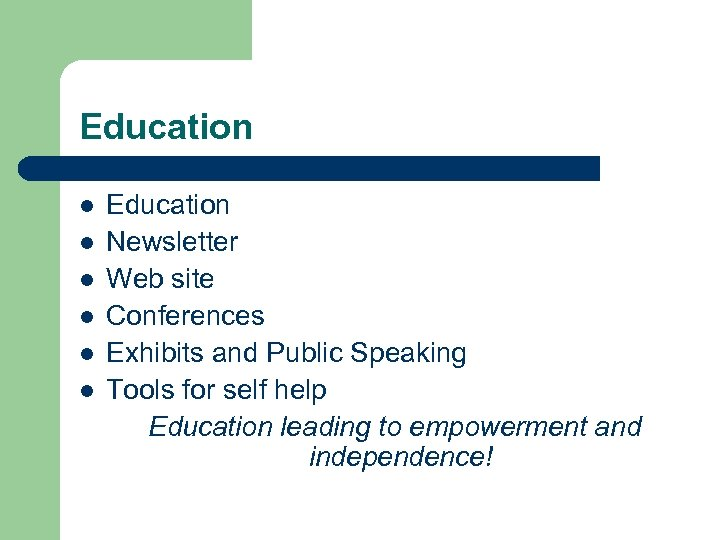 Education l l l Education Newsletter Web site Conferences Exhibits and Public Speaking Tools