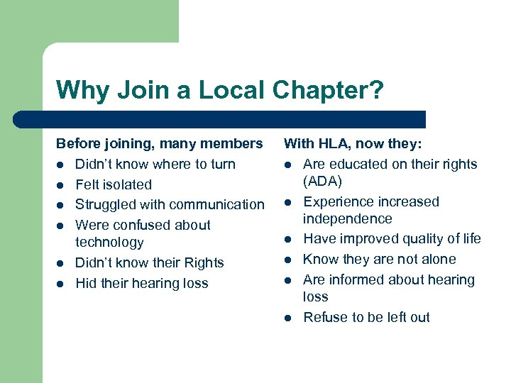 Why Join a Local Chapter? Before joining, many members l Didn't know where to