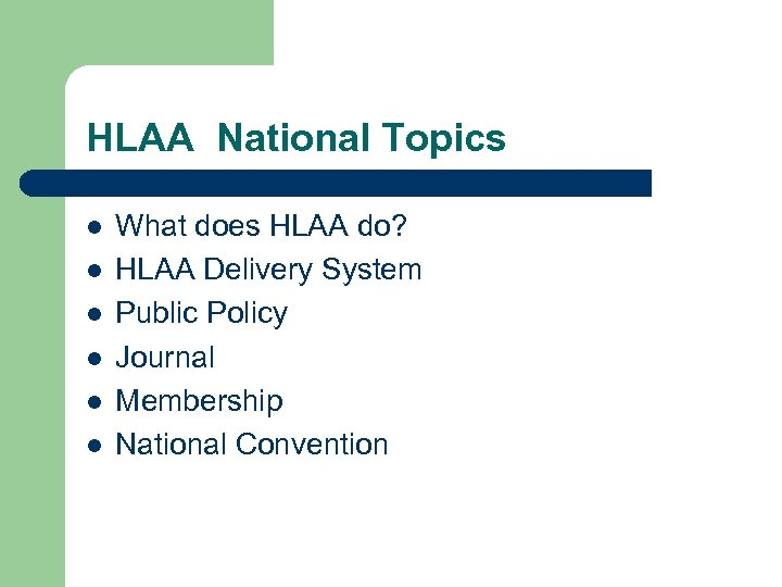 HLAA National Topics l l l What does HLAA do? HLAA Delivery System Public