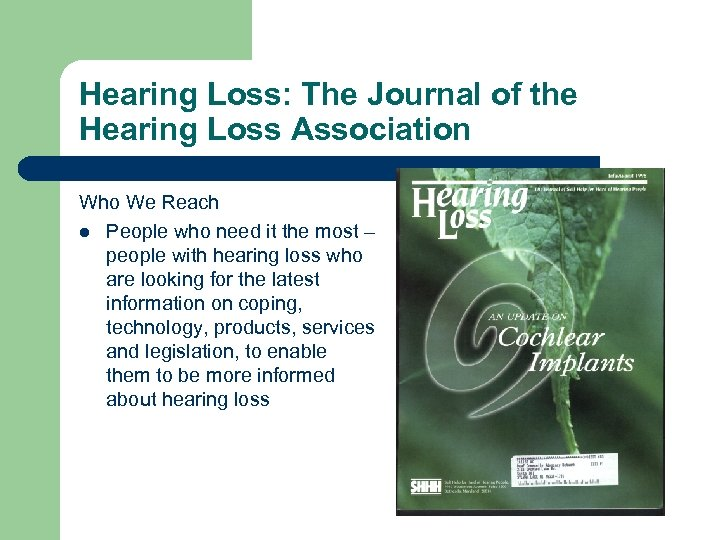 Hearing Loss: The Journal of the Hearing Loss Association Who We Reach l People