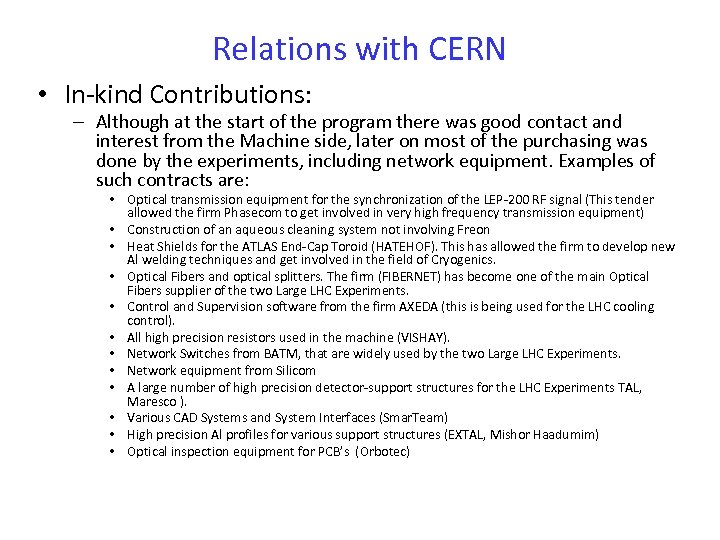 Relations with CERN • In-kind Contributions: – Although at the start of the program