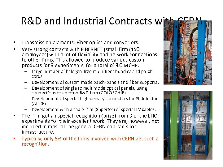R&D and Industrial Contracts with CERN • • Transmission elements: Fiber optics and converters.