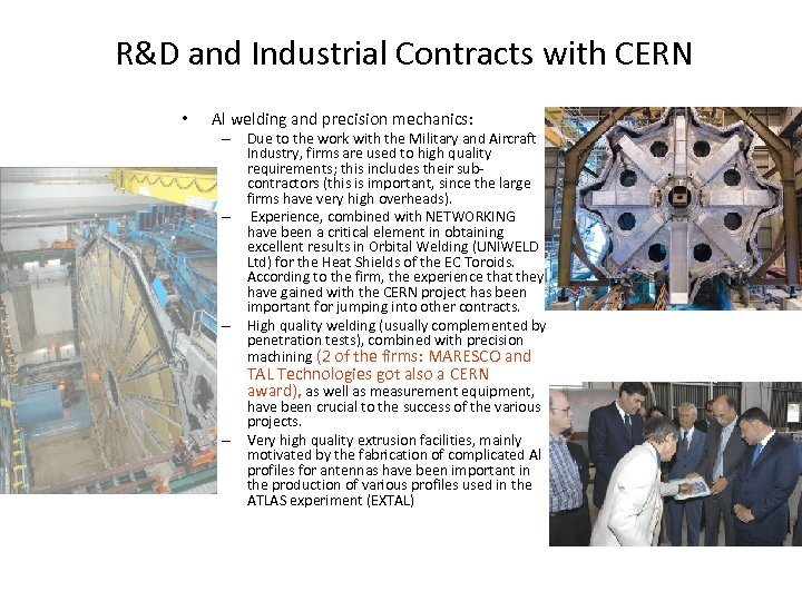 R&D and Industrial Contracts with CERN • Al welding and precision mechanics: – Due