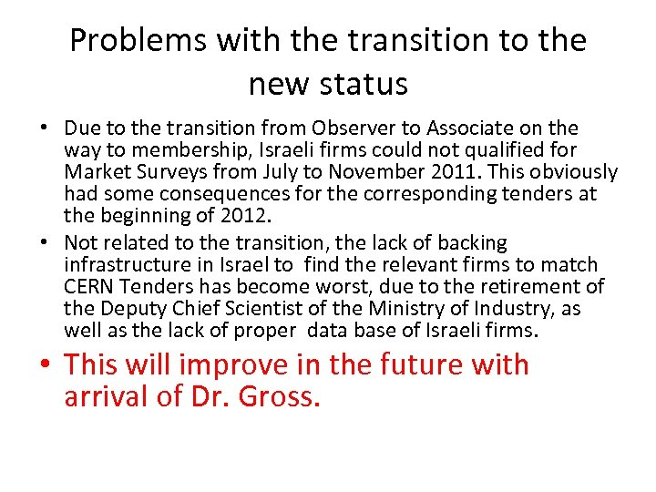 Problems with the transition to the new status • Due to the transition from