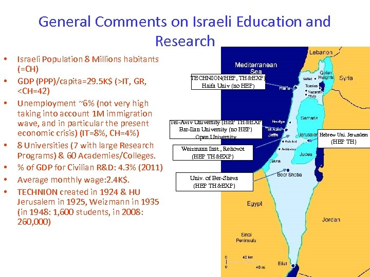 General Comments on Israeli Education and Research • • Israeli Population 8 Millions habitants