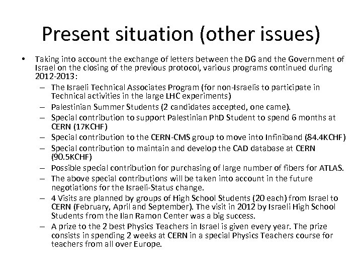 Present situation (other issues) • Taking into account the exchange of letters between the