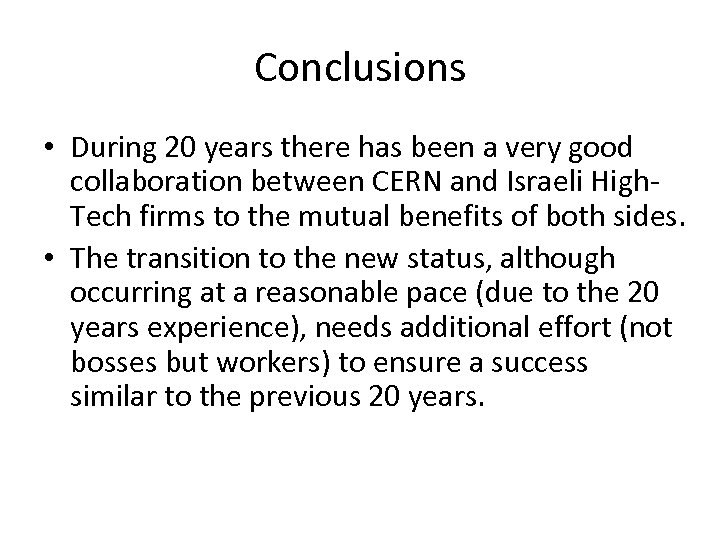 Conclusions • During 20 years there has been a very good collaboration between CERN