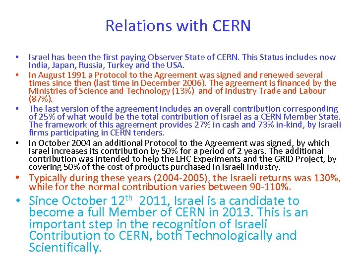 Relations with CERN • • Israel has been the first paying Observer State of