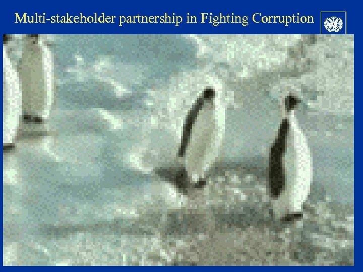 Multi-stakeholder partnership in Fighting Corruption
