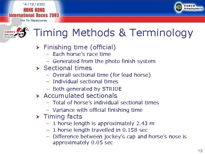 Timing Methods & Terminology Finishing time (official) – Each horse's race time – Generated