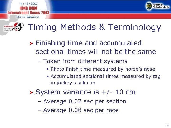 Timing Methods & Terminology Finishing time and accumulated sectional times will not be the